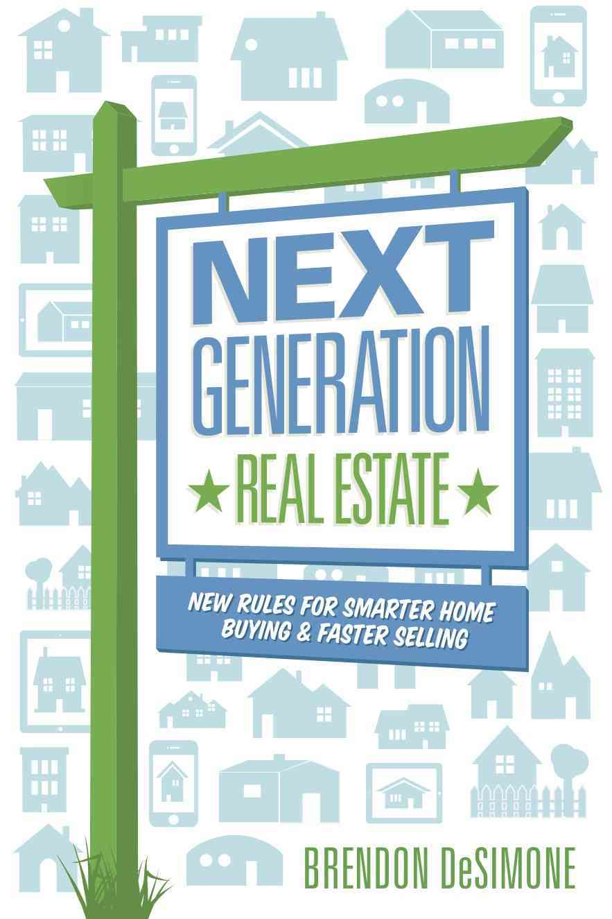 Next Generation Real Estate By Desimone, Brendon